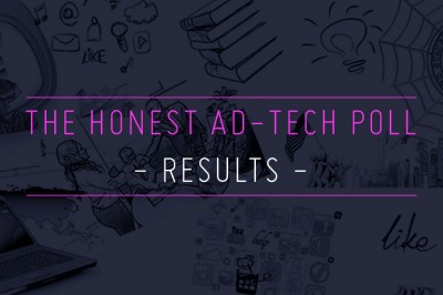 THE HONEST AD-TECH POLL > RESULTS